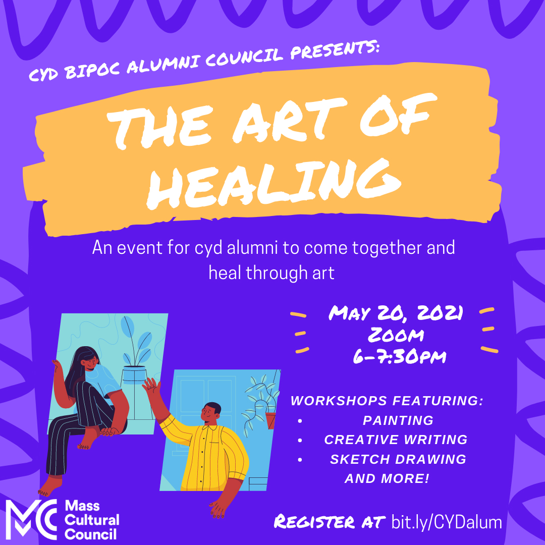 Blue and purple abstract design background with 2 light blue windows in the lower left coner. Each one has a person coming out of them. One a figure with long hair and striped pants. The other is waving to the first, wearing a yellow shirt. Words fill the rest of the space: CYD BIPOC Alumni Council Presents The Art of Healing, an event for CYD Alumni to come together and heal through art.
